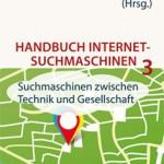 Handbuch Internet Suchmaschinen 3 – Suchmaschinen zwischen Technik und Gesellschaft (AKA Verlag)